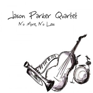 Jason Parker Quartet No More, No Less