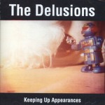 The Delusions - Keeping Up Appearances